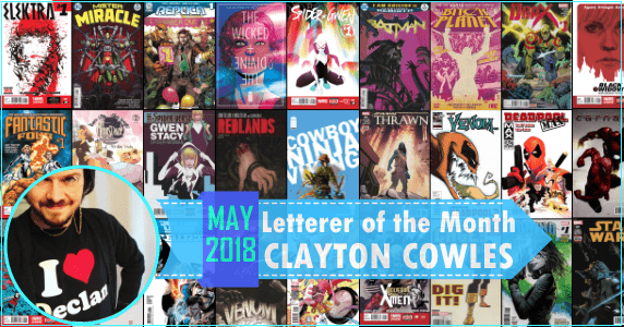 Clayton Cowles – Letterer of the Month May 2018 feature