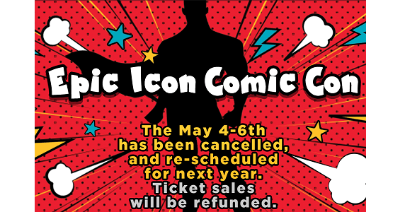 Epic Icon Comic Con cancelled