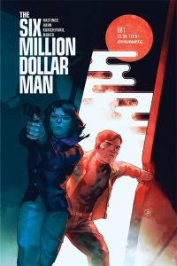 THE SIX MILLION DOLLAR MAN #1 - Cover B