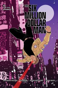 THE SIX MILLION DOLLAR MAN #1 - Cover D