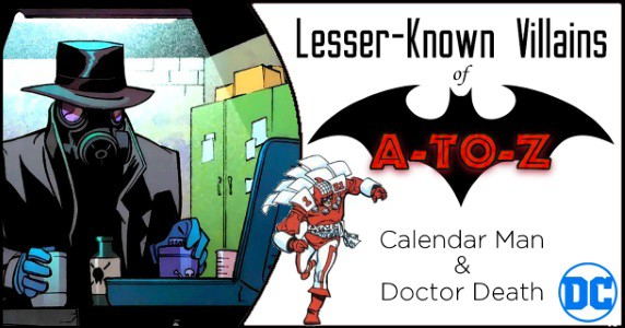Lesser-Known Villains of Batman (A-to-Z) Calendar Man and Doctor Death feature