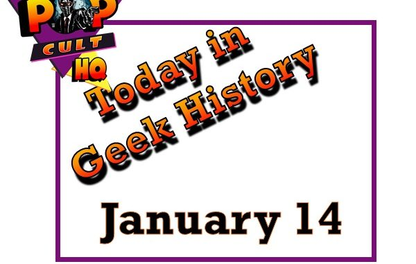 Today in Geek History - January 14