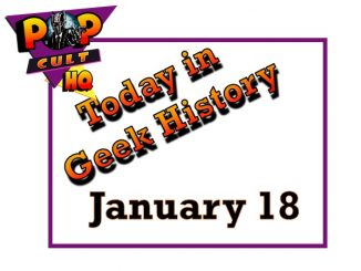 Today in Geek History - January 18