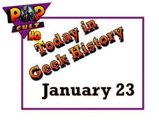 Today in Geek History - January 23