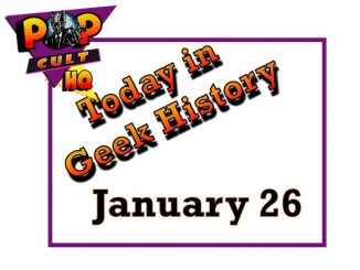 Today in Geek History - January 26