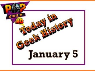 Today in Geek History - January 5