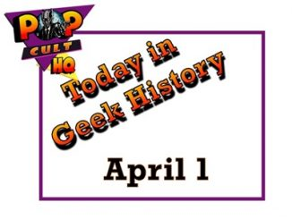 Today in Geek History - April 1