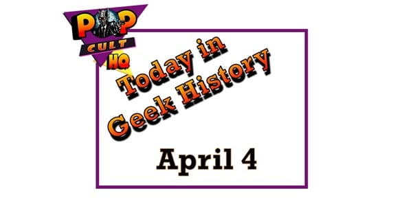 Today in Geek History - April 4